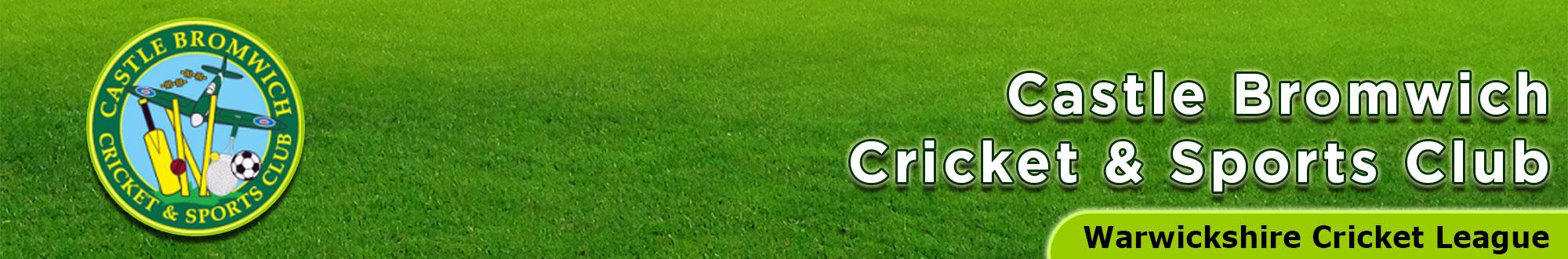 Castle Bromwich Cricket Club ~ Warwickshire Cricket League
