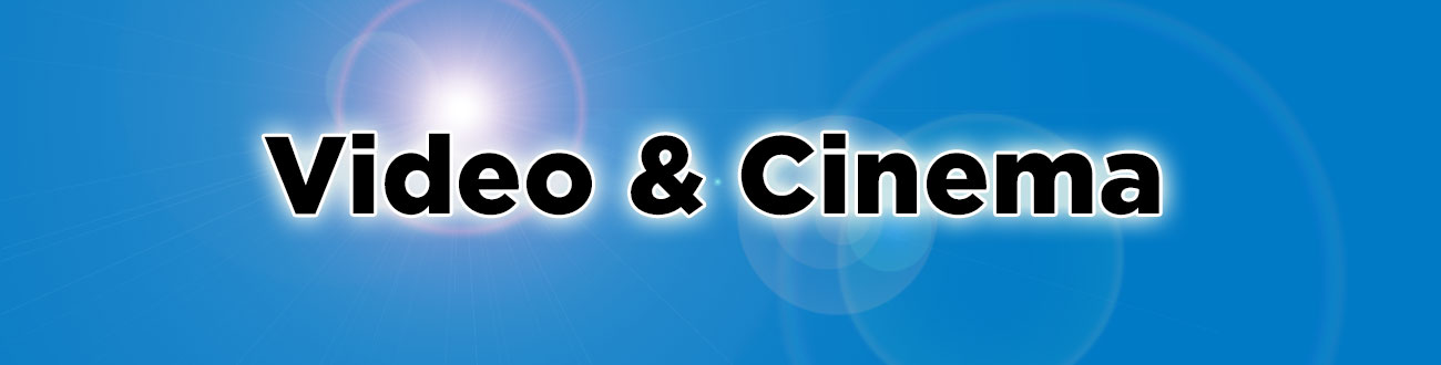 Video & Cinema
