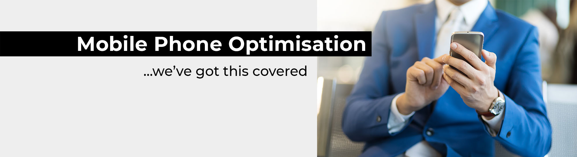 Mobile Phone Optimisation